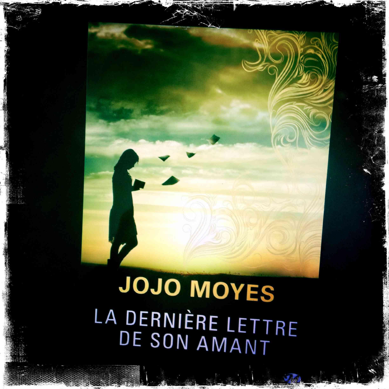 Lecture Addict La Dernière Lettre De Son Amant Jojo Moyes