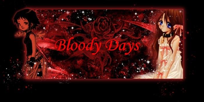 oOo Bloody~Days oOo