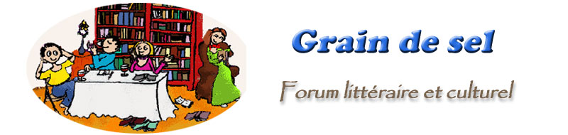Grain de sel - Forum littéraire et culturel