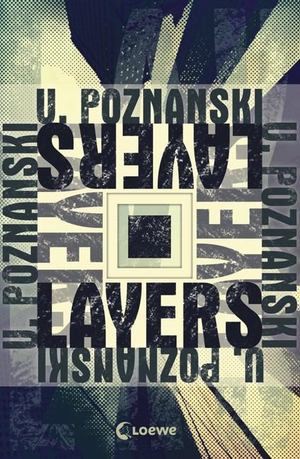 U. Poznanski: Layers- Cover (c) Loewe Verlag