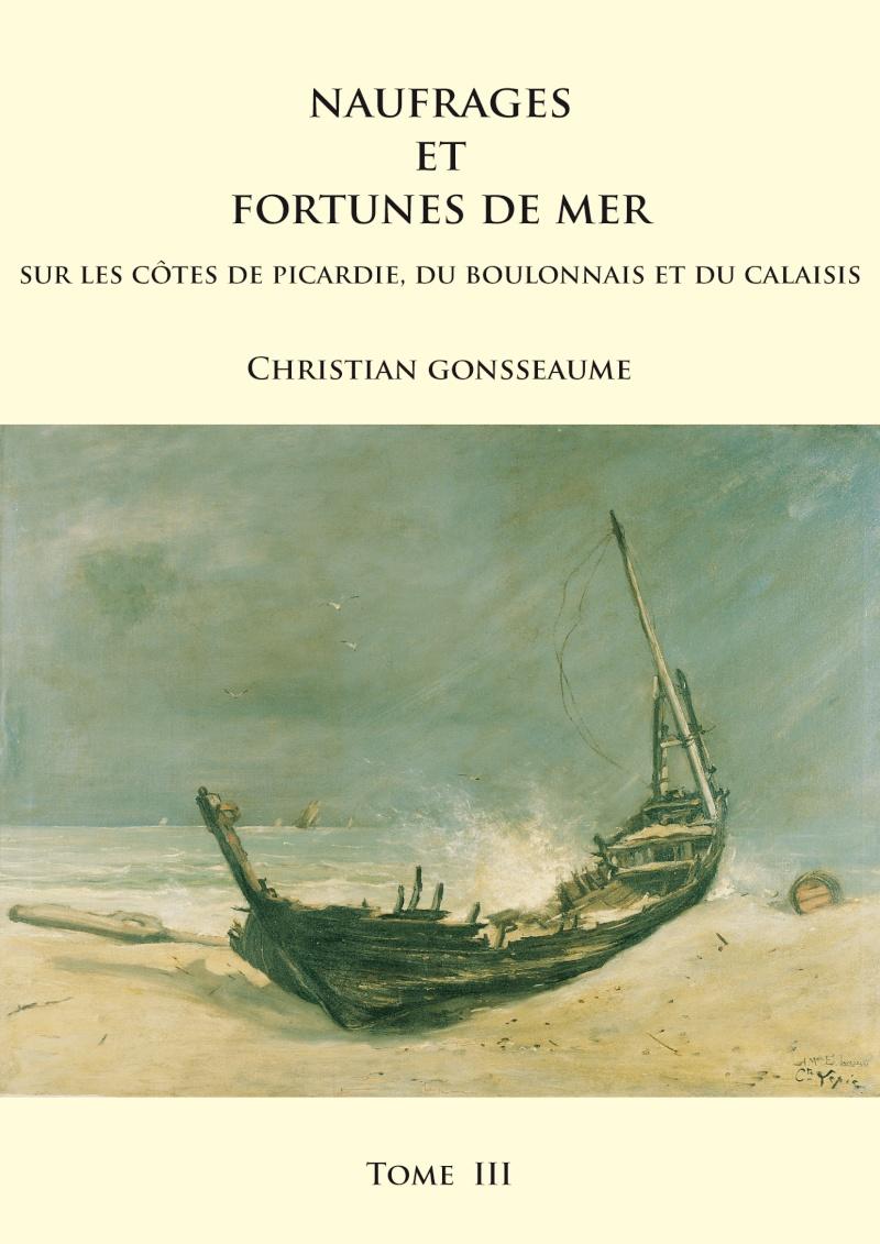 Naufrages et fortunes de mer : mémoires. tome 2 | GONSSEAUME, Christian. Auteur