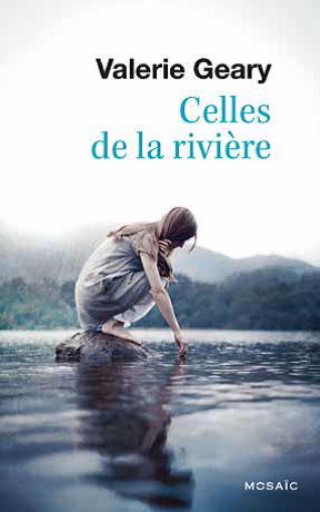 Celles de la rivière - Valerie Geary