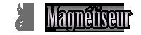Magnétiseurs