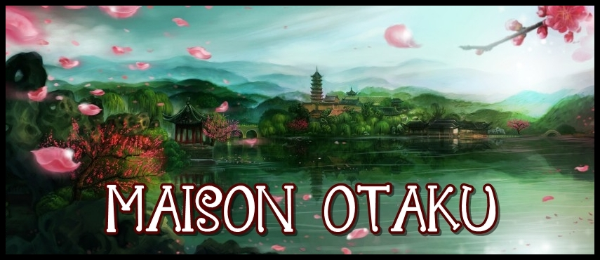 MAISON OTAKU