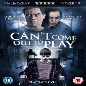 فيلم Cant Come Out To Play 2015 مترجم WEB-DL 576p