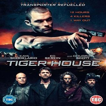 فيلم Tiger House 2015 مترجم بجودة ديفيدى