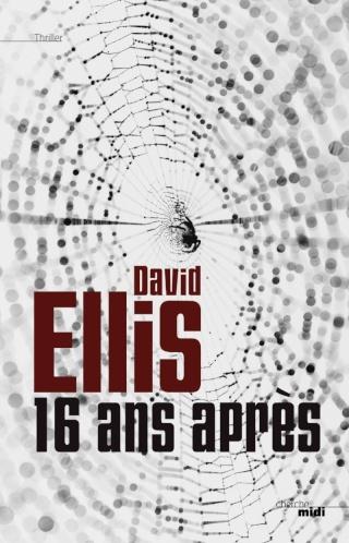 ELLIS, David - 16 ans après