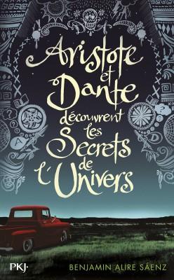 SAENZ ALIRE, Benjamin - Aristote et Dante découvrent les Secrets de l'Univers