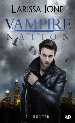 IONE, Larissa - Vampire Nation Tome 2 : Hunter