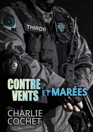 COCHET, Charlie - Thirds - T01 - Contre vents et marees
