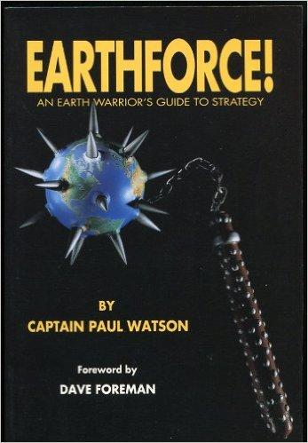 Earthforce! Le livre de de Paul Watson préfacé par son ami Dave Foreman