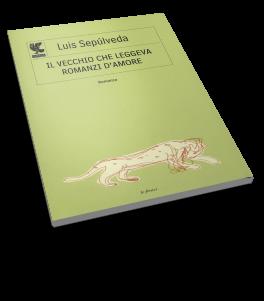 Luis SepГєlveda: Il vecchio che leggeva romanzi d'amore
