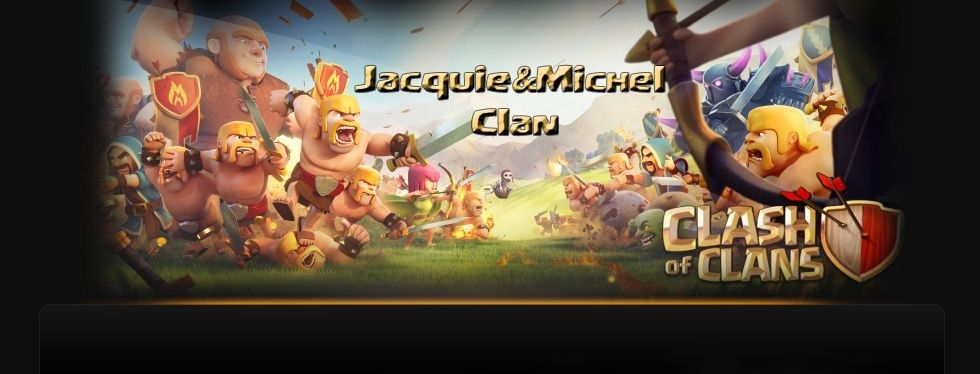 Clan Jacquie&Michel Clash Of Clan