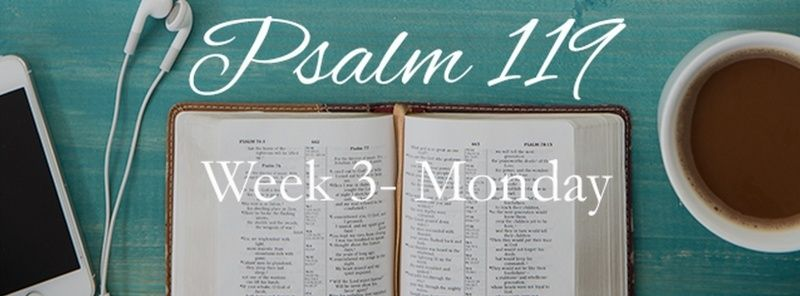 Week 3 Psalm 119 JULY 20-26