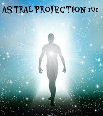 Astral Projection 101