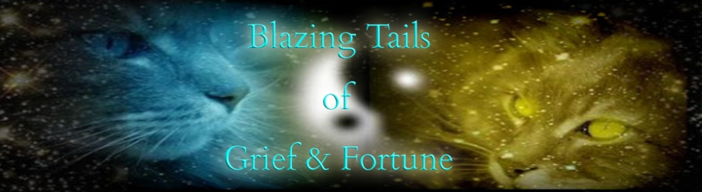 Welcome to Blazing Tails of Grief and Fortune!