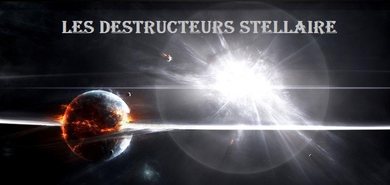 Les Destructeurs Stellaire