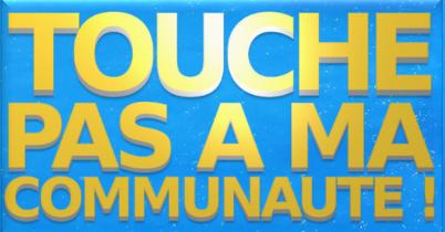 Touche Pas à Ma Communauté !