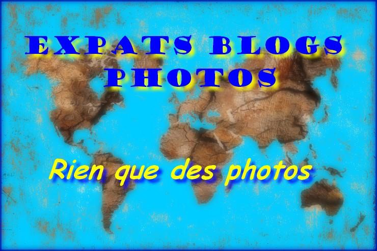 EXPATS BLOGS PHOTOS